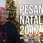 Pesan Natal 2017 – Mgr. Paskalis Bruno Syukur