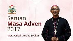 Dua Pesan Utama Mgr. Paskalis untuk Masa Adven 2017